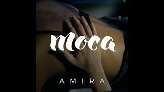 Moca - Amira (Official Music Video HD)