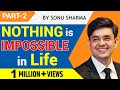 Nothing is Impossible in Life #Part-2  | Success Tips Through Sonu Sharma | Sonu Sharma