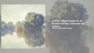 Cantata ''Ich will den Kreuzstab gerne tragen'', BWV 56