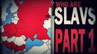 Who are Slavs? [PART 1: A peek into the Slavic history]