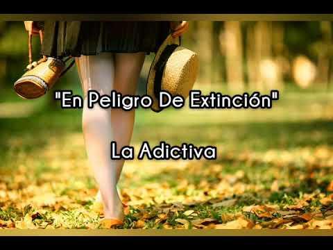 En Peligro De Extinción (letra) - La Adictiva