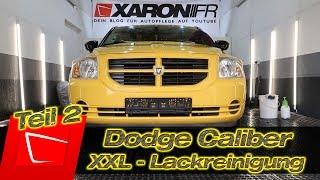 Dodge Caliber Außen-Aufbereitung - Autowäsche Flugrost, Baumharz und Teerflecken entfernen
