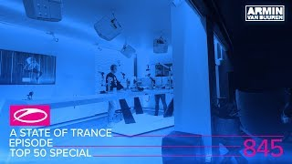 Armin van Buuren - Live @ A State Of Trance Episode 845 (TOP 50 Special) 2017