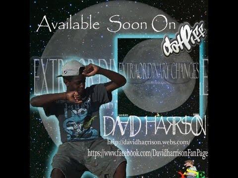 David Harrison  - Extraordinary Changes Mixtape {Promo Video}