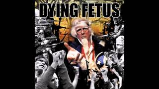 Dying Fetus Praise The Lord (Opium Of The Masses)