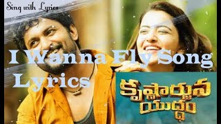 I Wanna Fly Full Song Lyrics | Sing with Lyrics | Krishnarjuna Yuddham Telugu 2018 | Nani
