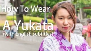 How To Wear A Yukata (with English Subtitles)