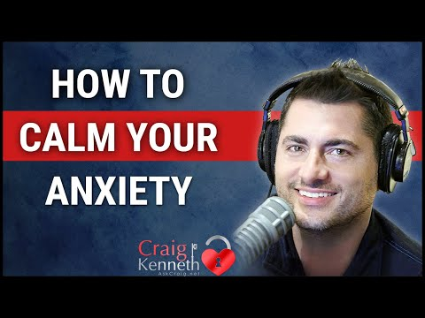 How To Calm Your Anxiety