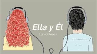 Ella y Él - David Rees (Video)