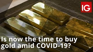Is now the time to buy gold amid COVID-19?