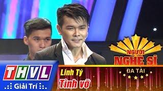 THVL | Người nghệ sĩ đa tài - Tập 5: Tình vỡ - Linh Tý