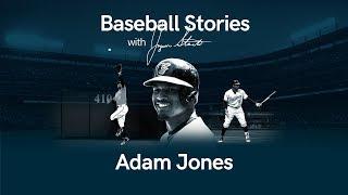 Baseball Stories - Ep. 11 Adam Jones