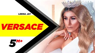 Versace (Official Video) | Leena Jay | Fraze | Low Key Soundz | Latest Punjabi Songs 2020