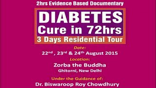 2Hrs Evidence Based Documentry - Diabetes Cure in 72hrs | Dr Biswaroop Roy Chowdhury - DIABETES