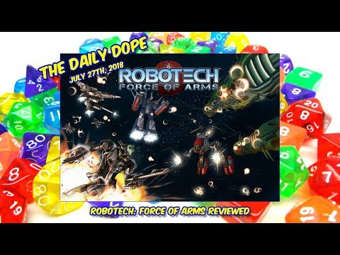 'Robotech: Force of Arms' Reviewed on The Daily Dope for July 27th, 2018