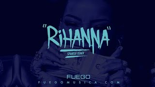 Fuego - Rihanna (Spanish Remix) [Official Audio]
