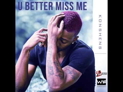 Konshens - U Better Miss Me | Washroom Ent / SubKonshus Music 2013