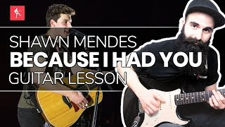 🎸Because I Had You Guitar Lesson   How To Play Because I Had You By Shawn Mendes
