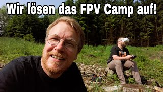 Wir lösen das FPV Camp auf!