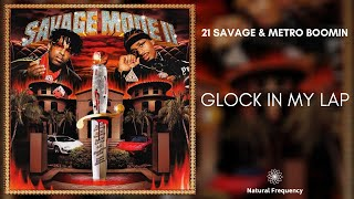 21 Savage x Metro Boomin - Glock In My Lap (432Hz)