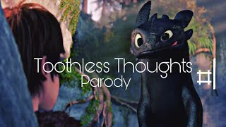 How To Train Your Dragon    Toothless' Thoughts #1 [Parody]
