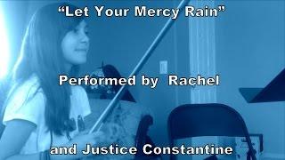 Justice Constantine and Rachel - Let Your Mercy Rain (Violin and Mandolin)