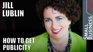 How to Get Publicity with Jill Lublin