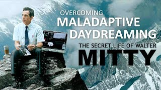The Secret Life of Walter Mitty   Overcoming Maladaptive Daydreaming