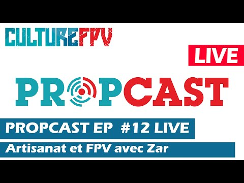 propcast-episode-12--artisanat-et-fpv