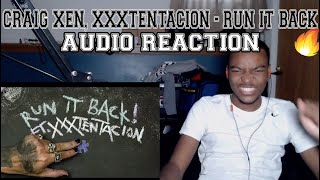 Craig Xen & XXXTENTACION   RUN IT BACK! (Audio)   REACTION