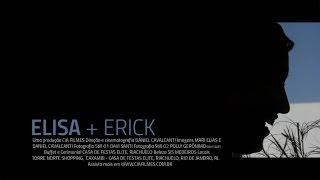 Elisa + Erick - Trailer de Casamento
