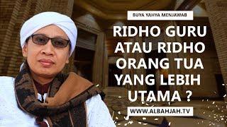 Gambar cover Ridho Guru atau Ridho Orang Tua yang Lebih Utama ? - Buya Yahya Menjawab