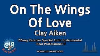 Clay Aiken-On The Wings Of Love (Album ver.) (1 Minute Instrumental) [ZZang KARAOKE]