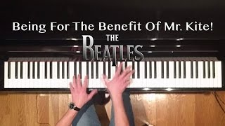 The Beatles - Being For The Benefit Of Mr. Kite! (piano cover & free sheet music)