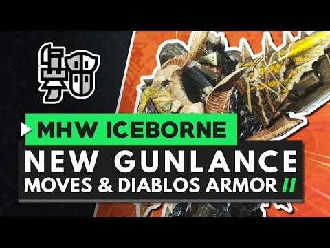 Monster Hunter World Iceborne | New Gunlance Moves, Gameplay & Master Rank Diablos Armor