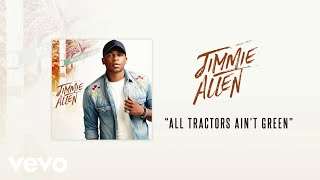 Jimmie Allen All Tractors Ain't Green
