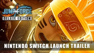 JUMP FORCE Deluxe Edition – Nintendo Switch Launch Trailer