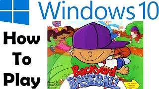 How To: Play Backyard Baseball on Windows 10!