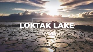 Loktak Lake, Imphal, Ima Keithel | Manipur Tourism | Travel web series | Point of View -  Part 1