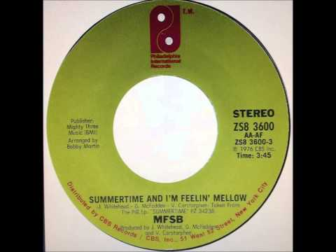 MFSB  .... Summertime and i'm feeling mellow .1976