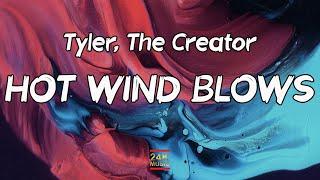 Tyler, The Creator - HOT WIND BLOWS (Lyrics)