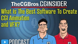 """The CGInsider Podcast #2110: """"What Is The Best Software To Do Animation And VFX?"""" by TheCGBros"""