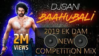 2018 Ek Dam New Baahubali Competition Vibration And Dialogue Mix Remix By(Djsani)Mp3 Download