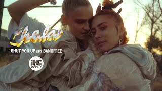 Chela   Shut You Up Feat. Banoffee (Official Video)