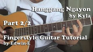 Hanggang Ngayon By Kyla - Fingerstyle Guitar Tutorial Cover Part 2/2