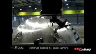 TCI Cutting waterjet steel sphere