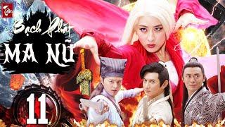 Phim Kiếm Hiệp 2020 Thuyết Minh | Tân Bạch Phát Ma Nữ - Tập 11 | Phim Bộ Trung Quốc 2020