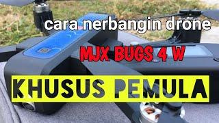 Cara mudah nerbangin DRONE_MJX BUGS 4 W_khusus pemula