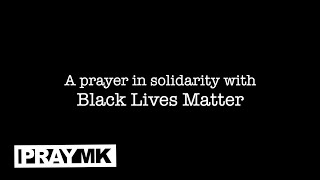 A Prayer in solidarity with Black Lives Matter