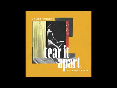 James Vickery - Tear It Apart (with Kenny Beats) | Official Audio